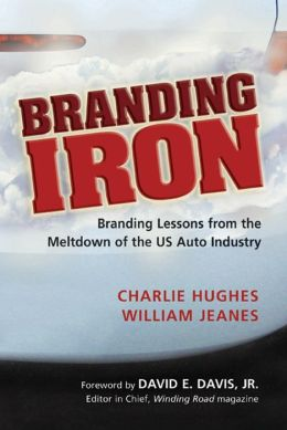 Branding Iron: Branding Lessons from the Meltdown of the US Auto Industry