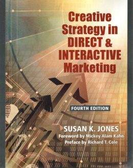 Creative Strategy in Direct and Interactive Marketing, 4th Edition