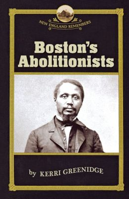 Boston's Abolitionists