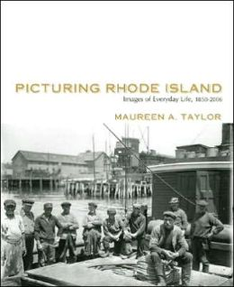 Picturing Rhode Island: Images of Everyday Life, 1850-2006