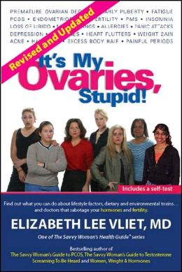 It's My Ovaries, Stupid! Revised Edition