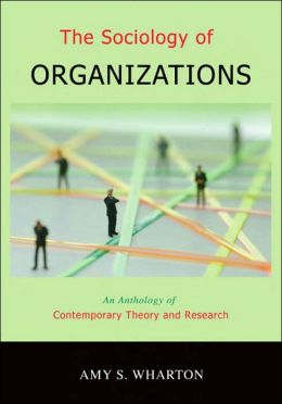 Sociology of Organizations: An Anthology of Contemporary Theory and Research