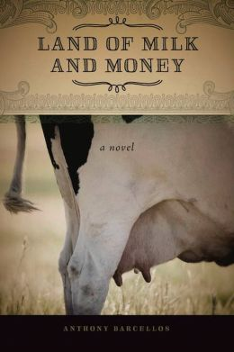 Land of Milk and Money: A Novel