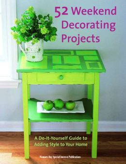 52 Weekend Decorating Projects