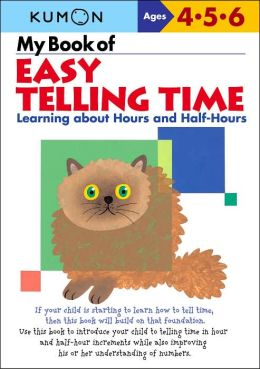 My Book of Easy Telling Time (Kumon Series)