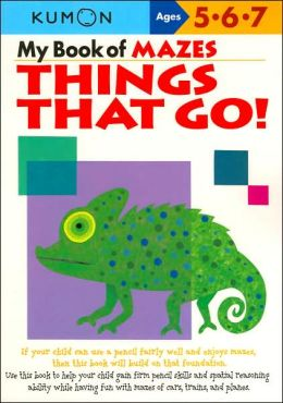 My Book of Mazes: Things That Go! (Kumon Series)