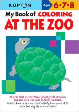 My Book of Coloring at the Zoo (Kumon Series)