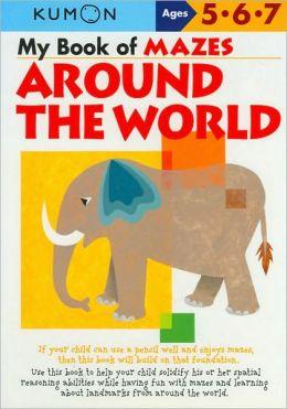 My Book of Mazes: Around the World (Kumon Series)