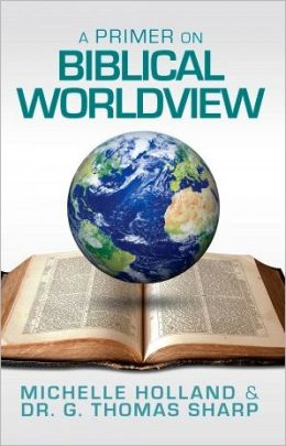 A Primer on Biblical Worldview