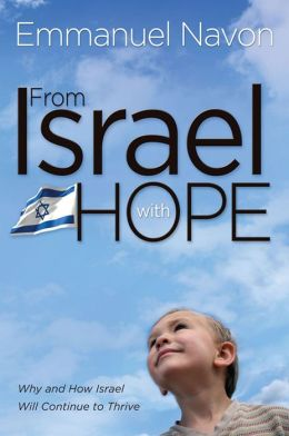 From Israel with Hope: Why and How Israel Will Continue to Thrive