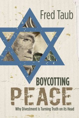 Boycotting Peace: Why Divestment Is Turning Truth on Its Head