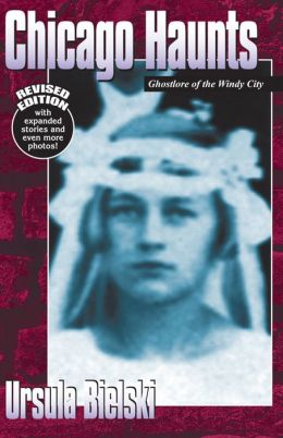 Chicago Haunts: Ghostlore of the Windy City
