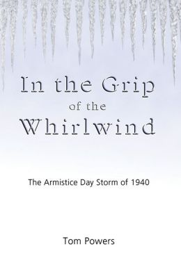 In the Grip of the Whirlwind: The Armistice Day Storm of 1940