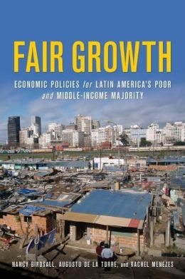 Fair Growth: Economic Policies for Latin America's Poor and Middle-Income Majority