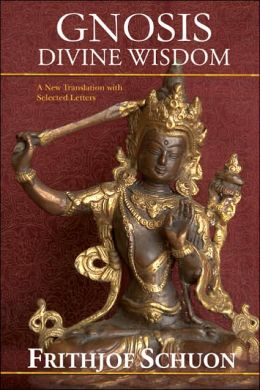 Gnosis: Divine Wisdom, A New Translation with Selected Letters
