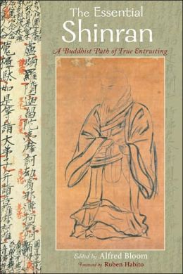 Essential Shinran: A Buddhist Path of True Entrusting