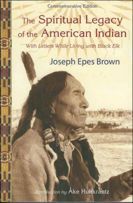 The Spiritual Legacy of the American Indian: Commemorative Edition with Letters While Living with Black Elk