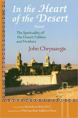 In the Heart of the Desert: Revised Edition: The Spirituality of the Desert Fathers and Mothers