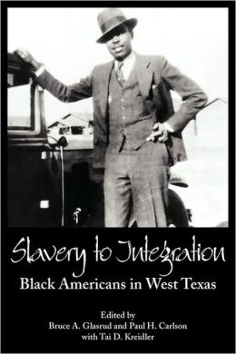 Slavery to Integration: Black Americans in West Texas