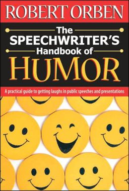 Speechwriter's Handbook of Humor: A Practical Guide to Getting Laughs in Public Speeches and Presentations