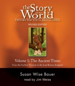 The Story of the World, Volume 1: Ancient Times: From the Earliest Nomads to the Late Roman Empire