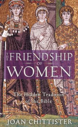 Friendship of Women: The Hidden Tradition of the Bible