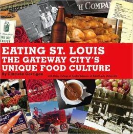 Eating St. Louis: The Gateway City's Unique Food Culture