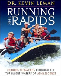 Running the Rapids - Leader Guide: Guiding Teenagers Through the Turbulent Waters of Adolescence