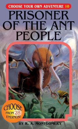 Prisoner of the Ant People (Choose Your Own Adventure Series #10)