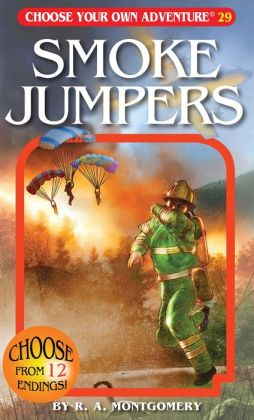 Smoke Jumpers (Choose Your Own Adventure Series #29)