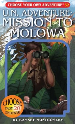 U. N. Adventure: Mission to Molowa (Choose Your Own Adventure Series #32)