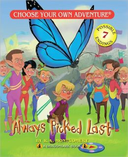 Always Picked Last (Choose Your Own Adventure Dragonlarks Series)