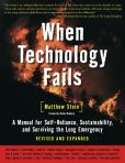 Book Cover Image. Title: When Technology Fails:  A Manual for Self-Reliance, Sustainability, and Surviving the Long Emergency, Author: Matthew Stein