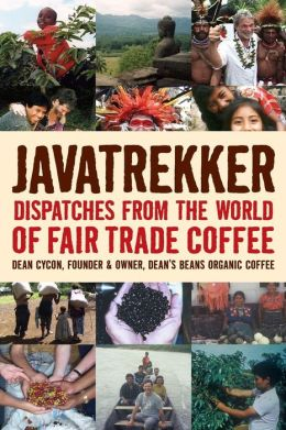Java Trekker: Dispatches from the World of Fair Trade Coffee