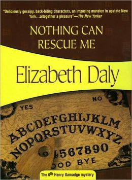 Nothing Can Rescue Me (Henry Gamadge Series #6)