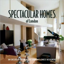 Spectacular Homes of London: An Exclusive Showcase of the Finest Designers in London