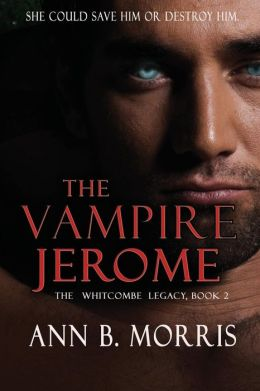 The Whitcombe Legacy Book II: The Vampire Jerome