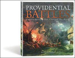Providential Battles: Twenty Battles That Changed the World