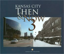 Kansas City: Then and Now 3