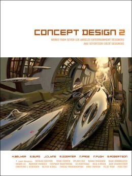 Concept Design 2: Works from Seven Los Angeles Entertainment Designers and Seventeen Guest Artists