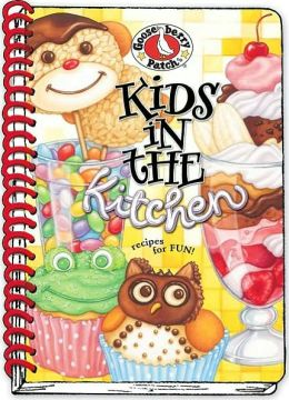 Kids in the Kitchen Cookbook: Recipes for Fun