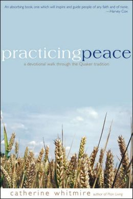 Practicing Peace: A Devotional Walk through the Quaker Tradition