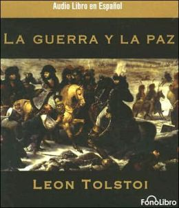 La guerra y la paz (War and Peace)
