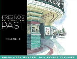 Fresno's Architectural Past Volume II