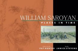 William Saroyan: Places in Time