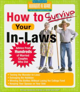 How to Survive Your In-Laws: Advice from Hundreds of Married Couples Who Did