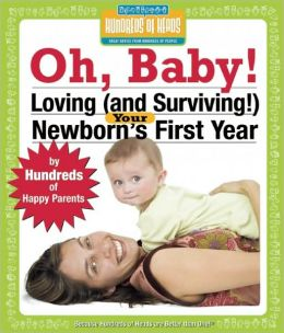 Oh Baby!: Loving Your Newborn's First Year