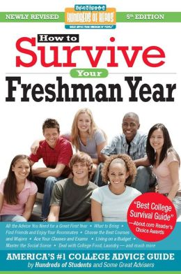 How to Survive Your Freshman Year: Fifth Edition