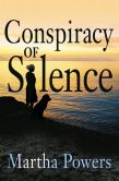 Book Cover Image. Title: Conspiracy of Silence, Author: Martha Powers