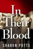 Book Cover Image. Title: In Their Blood:  A Novel, Author: Sharon Potts